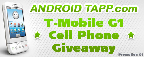 AndroidTapp.com T-mobile G1 Cell Phone Giveaway Promotion