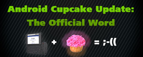 Android Cupcake Update: The Official Word
