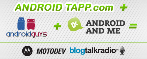 AndroidTapp.com, AndroidGuys.com, AndroidandMe.com Interview on Motorola's BlogTalkRadio Podcast
