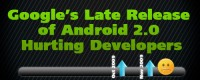 Google's Late Release of Android 2.0 Hurting Developers