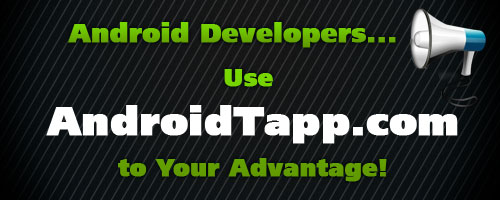 Android Developers… Use AndroidTapp.com to Your Advantage!