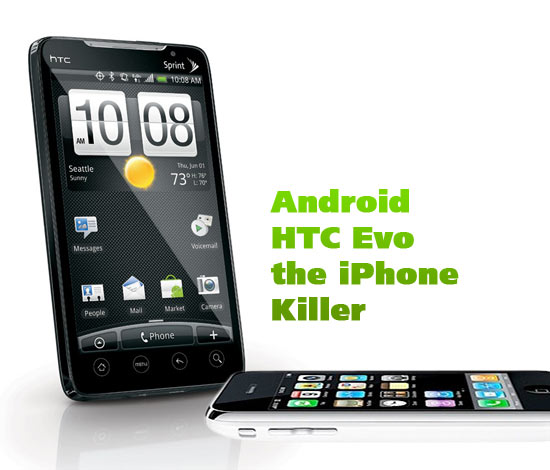 Android HTC Evo the iPhone Killer