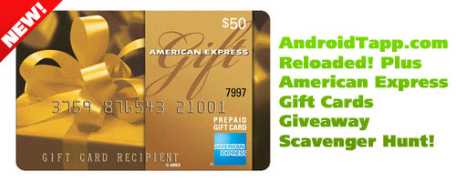 AndroidTapp.com Reloaded! Plus American Express Gift Cards Giveaway Scavenger Hunt!