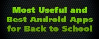 Most Useful and Best Android Apps for Back to School