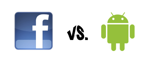 The War Has Begun: Facebook vs Android