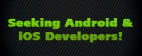 Seeking Android & iOS Developers!