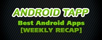 AndroidTapp Best Android Apps (Weekly Recap)