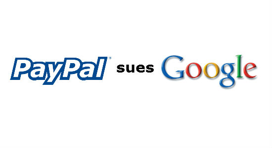 On The Heels of Google Wallet Announcement, PayPal Files Lawsuit Alleging Theft of Trade Secrets