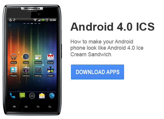How to make your Android phone look like Android 4.0 Ice Cream Sandwich