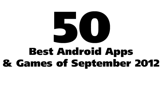 50+ Best Android Apps & Android Games: September 2012