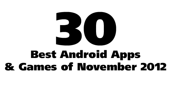 30+ Best Android Apps & Android Games: November 2012