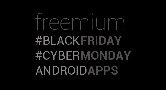 #BlackFriday #CyberMonday Deals on Freemium Android Apps