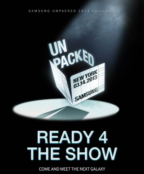 Consider Confirmed: Samsung Galaxy S4 to be unveiled at Samsung Unpacked March 14!