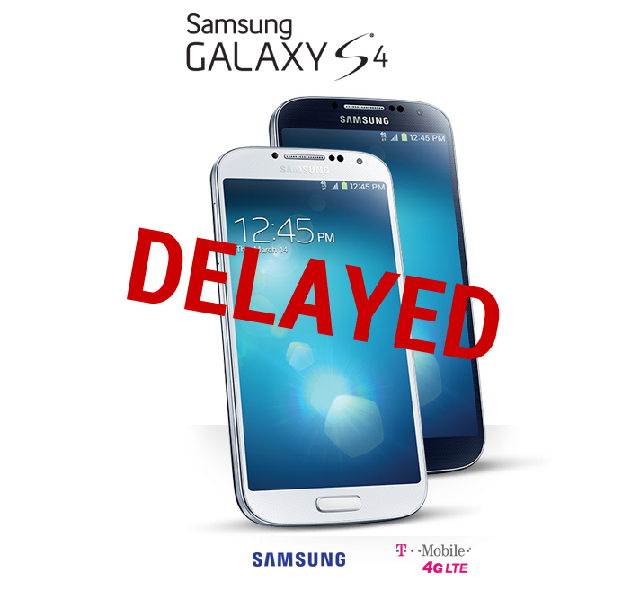 T-Mobile you lost cool points… Samsung Galaxy S4 wont be available April 24th, delayed to April 29th