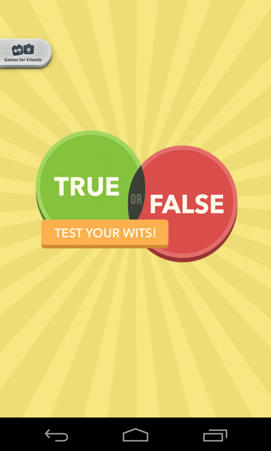 True or False – Test Your Wits & race the clock for correct answer!