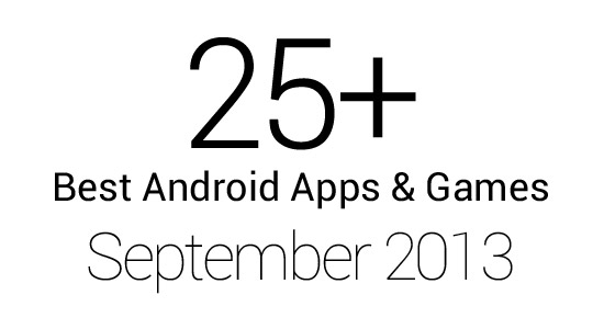 25+ Best Android Apps & Games: September 2013