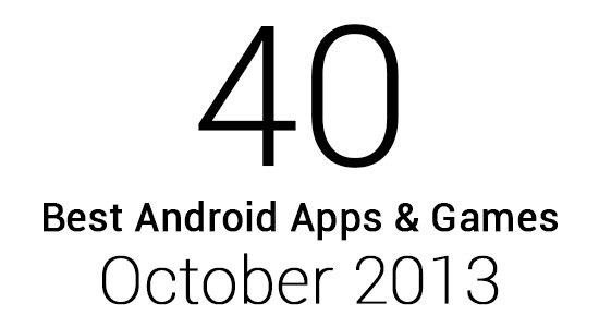 40 Best Android Apps & Games: October 2013
