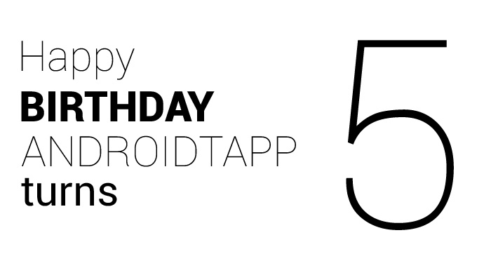 Happy Birthday AndroidTapp Turns 5!