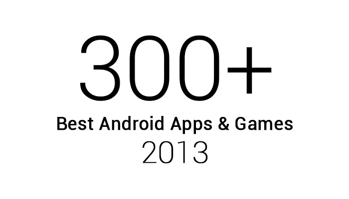 300+ Best Android Apps & Games Reviewed in 2013