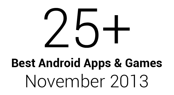 25+ Best Android Apps & Games: November 2013