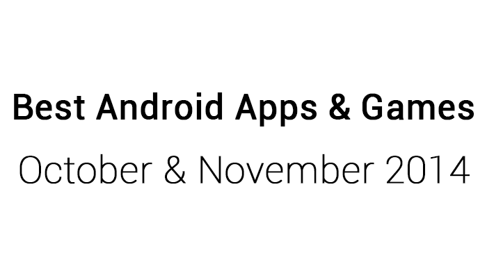 25 Best Android Apps & Games: October & November 2014