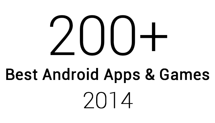 200+ Best Android Apps & Games of 2014