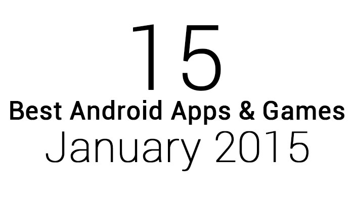 15 Best Android Apps & Games: January 2015