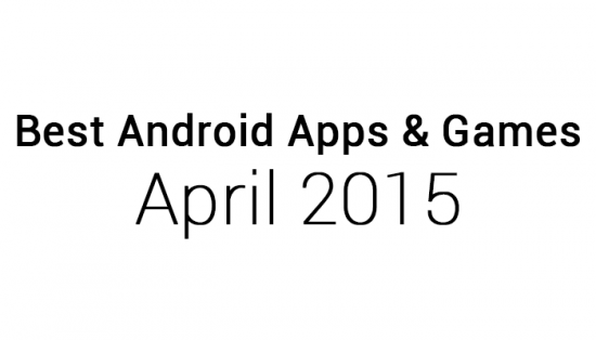 Best Android Apps & Games: April 2015