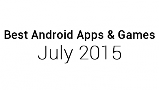 Best Android Apps & Games: July 2015