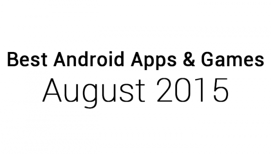 Best Android Apps & Games: August 2015