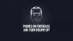 Let's Be Honest - Phones to Foreheads