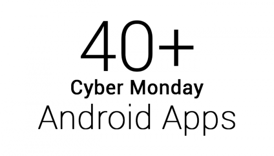 40 #CyberMonday Android Apps on Sale!