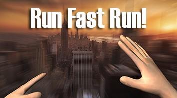 Run Fast Run!