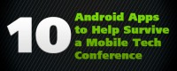 10 Android Apps to Help Survive a Mobile Tech Conference