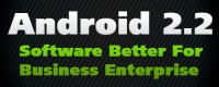 Android 2.2 Software Better For Business Enterprise