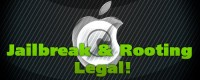 Jailbreak and Rooting Legal!