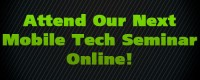 Attend Our Next Mobile Tech Seminar Online!