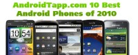 AndroidTapp.com 10 Best Android Phones of 2010