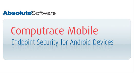 Absolute Software Launches Android Security Suite