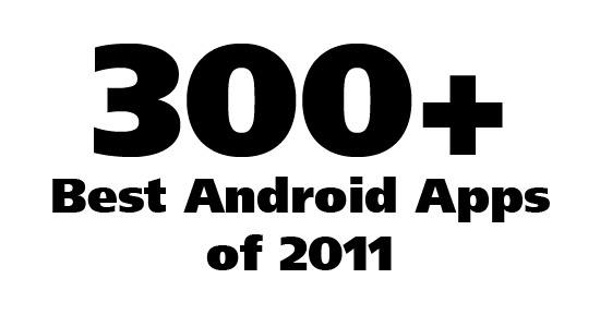 300+ Best Android Apps of 2011