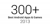 300 Best Android Apps and Games Reviewed in 2013