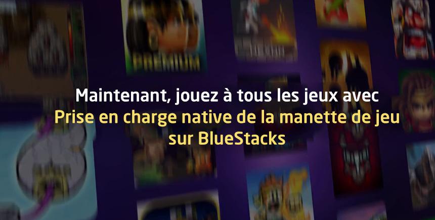 Les commandes intégrées avec la manette – Jouer avec une manette sur BlueStacks n'a jamais été aussi facile!