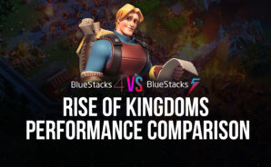BlueStacks 5 Vs. BlueStacks 4 – Performance Comparison for Rise of Kingdoms