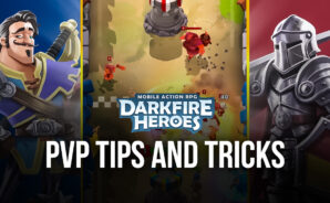 Darkfire Heroes – The Best PvP Strategies, Team Formations, and Tricks for Winning at Castle Conquest