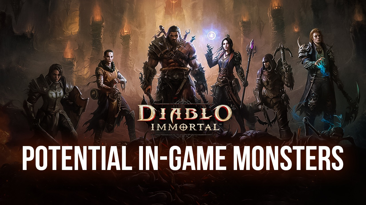 Diablo Immortal Teases Potential In Game Monsters Via A Series Of Tweets That Players Will Likely Face Bluestacks