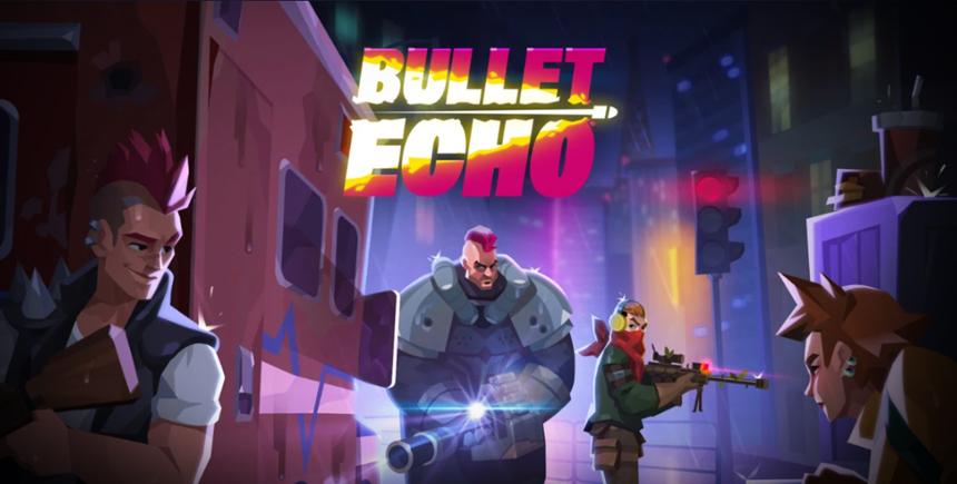 Bullet Echo. Обзорный гайд