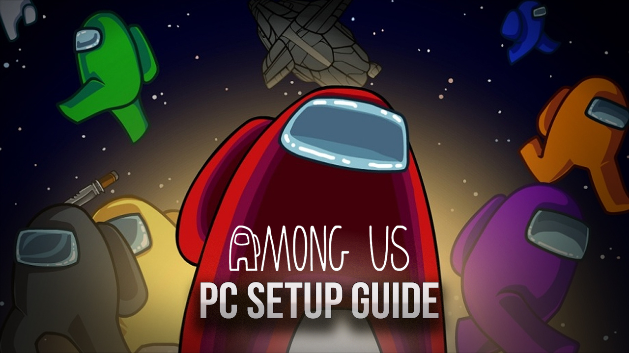 How to Play Among Us on PC for FREE with BlueStacks