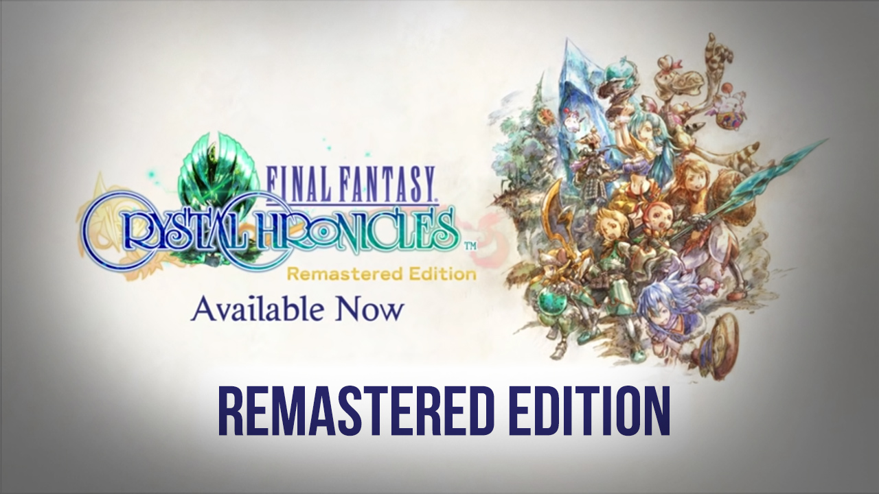 Final Fantasy Crystal Chronicles Remastered Edition Now Available – Was the wait worth it?