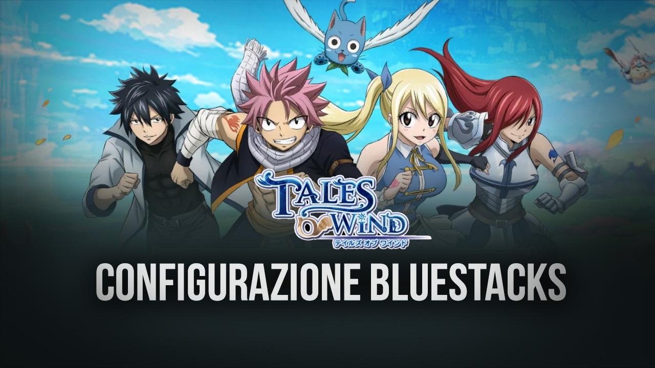 Gioca su Bluestacks Tales of Wind, ora in collaborazione con Fairy Tail