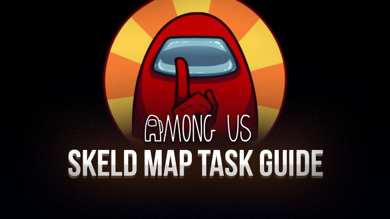Among Us on PC – How to Complete Every Task in the Skeld Map